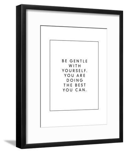 Be Gentle With Yourself You Are Doing The Best You Can-Brett Wilson-Framed Art Print