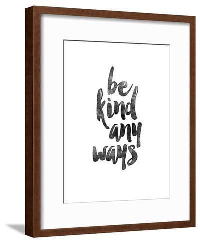 Be Kind Anyways-Brett Wilson-Framed Art Print