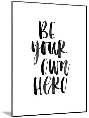 Be Your Own Hero-Brett Wilson-Mounted Art Print