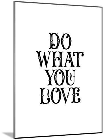 Do What You Love-Brett Wilson-Mounted Art Print