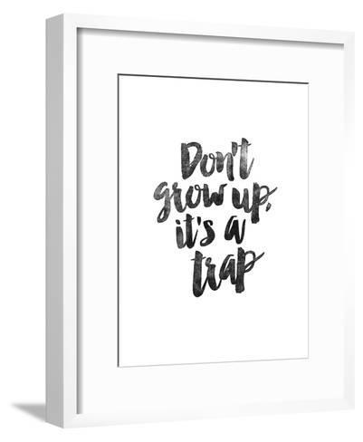 Dont Grow Up Its a Trap-Brett Wilson-Framed Art Print
