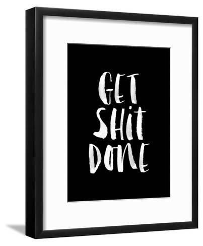 Get Shit Done-Brett Wilson-Framed Art Print