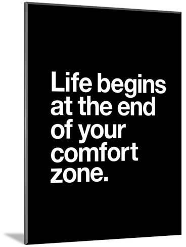 Life Begins at the End of Your Comfort Zone-Brett Wilson-Mounted Art Print