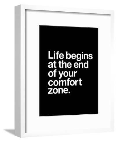 Life Begins at the End of Your Comfort Zone-Brett Wilson-Framed Art Print