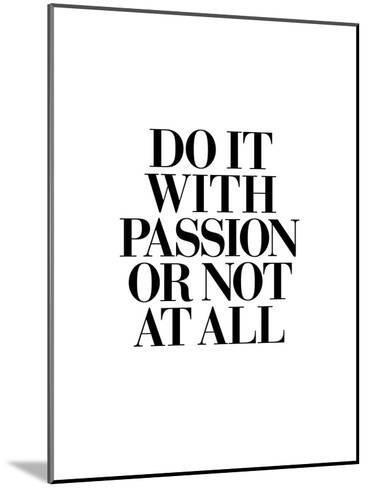 Do It With Passion-Brett Wilson-Mounted Art Print