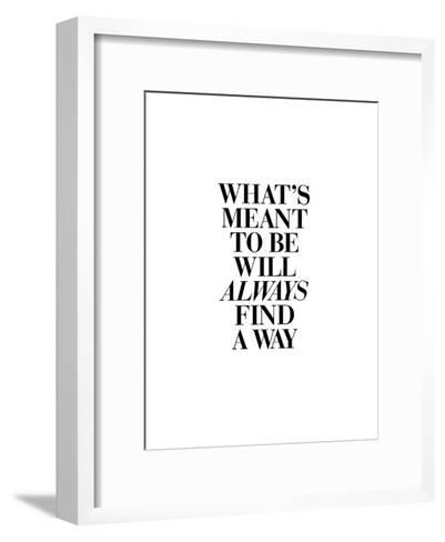 Whats Meant to Be Will Always Find a Way-Brett Wilson-Framed Art Print