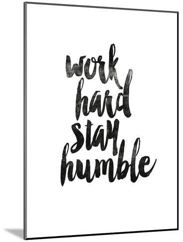 Work Hard Stay Humble 2-Brett Wilson-Mounted Art Print
