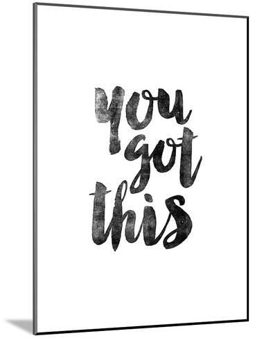 You Got This-Brett Wilson-Mounted Art Print