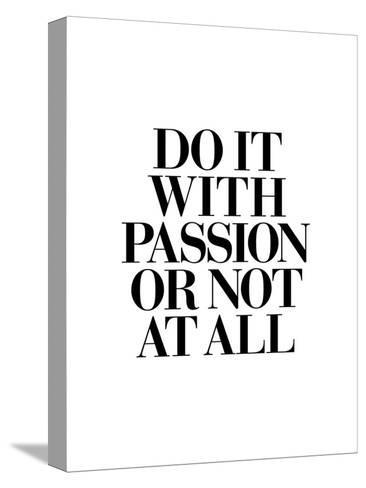 Do It With Passion-Brett Wilson-Stretched Canvas Print