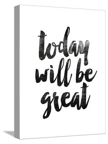 Today Will Be Great 2-Brett Wilson-Stretched Canvas Print
