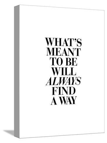 Whats Meant to Be Will Always Find a Way-Brett Wilson-Stretched Canvas Print