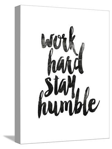 Work Hard Stay Humble 2-Brett Wilson-Stretched Canvas Print