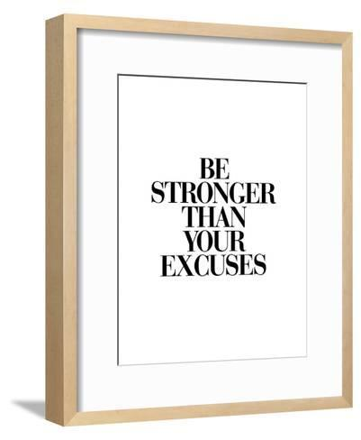 Be Stronger Than Your Excuses-Brett Wilson-Framed Art Print