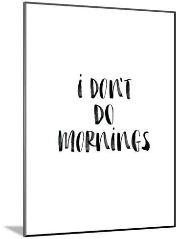 I Dont Do Mornings-Brett Wilson-Mounted Art Print
