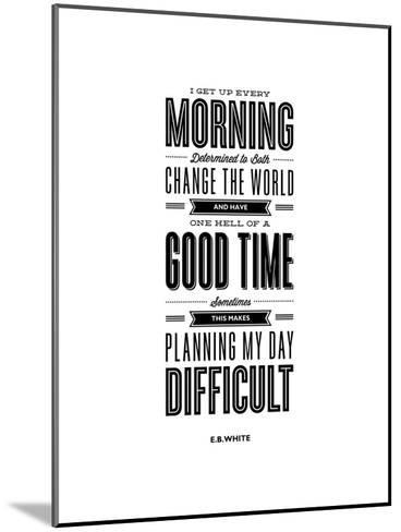 I Get Up Every Morning-Brett Wilson-Mounted Art Print