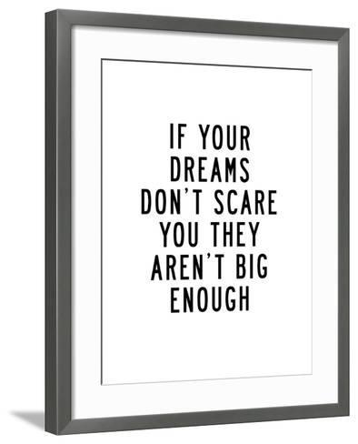 If Your Dreams Dont Scare You-Brett Wilson-Framed Art Print