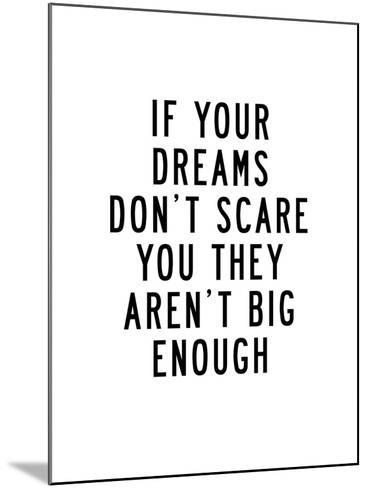 If Your Dreams Dont Scare You-Brett Wilson-Mounted Art Print