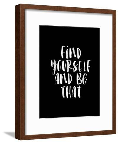Find Yourself and Be That-Brett Wilson-Framed Art Print