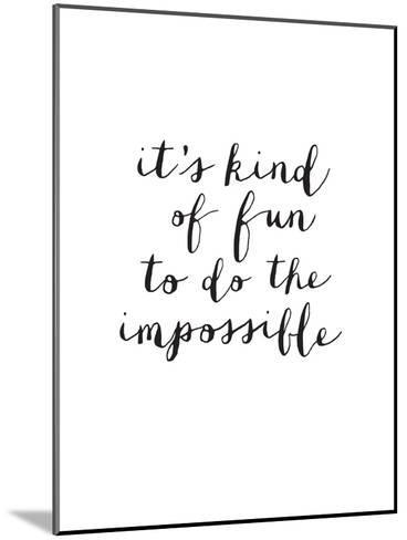 Its Kind of Fun to do the Impossible-Brett Wilson-Mounted Art Print