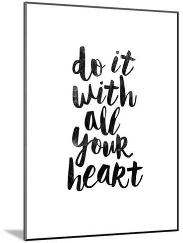 Do It With All Your Heart 2-Brett Wilson-Mounted Art Print