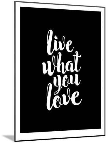 Live What You Love BLK-Brett Wilson-Mounted Art Print
