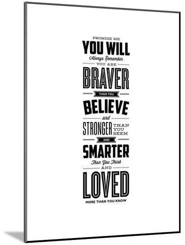 Promise Me You Will Always Remember You Are Braver-Brett Wilson-Mounted Art Print