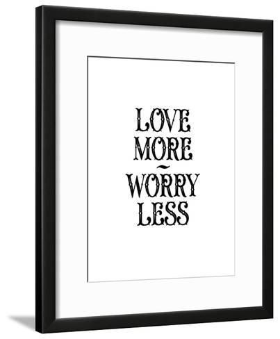 Love More Worry Less-Brett Wilson-Framed Art Print