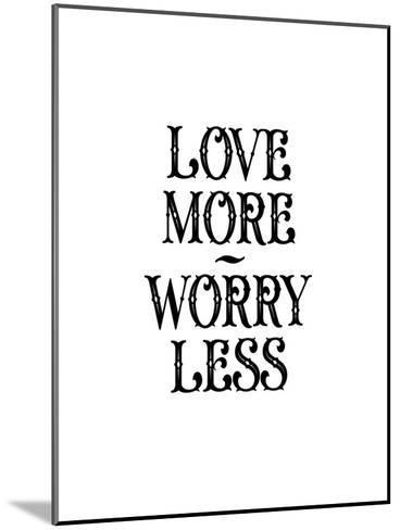 Love More Worry Less-Brett Wilson-Mounted Art Print