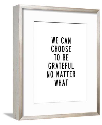 We Can Choose to Be Grateful No Matter What-Brett Wilson-Framed Art Print