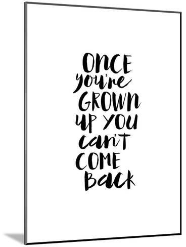Once Youre Grown Up You Cant Come Back-Brett Wilson-Mounted Art Print