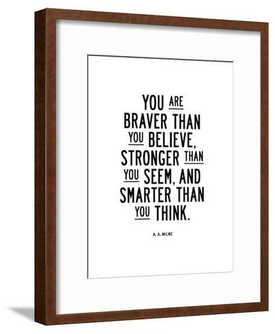 You Are Braver Than You Believe-Brett Wilson-Framed Art Print