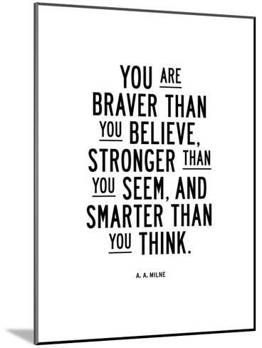 You Are Braver Than You Believe-Brett Wilson-Mounted Art Print