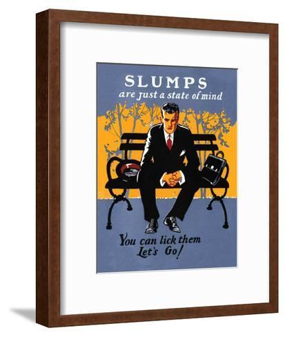 Vintage Business Slumps are just a State of Mind--Framed Art Print