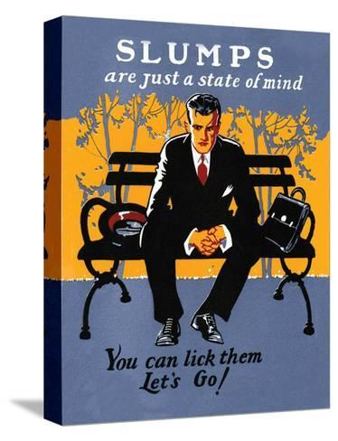 Vintage Business Slumps are just a State of Mind--Stretched Canvas Print
