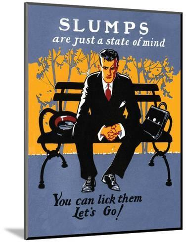 Vintage Business Slumps are just a State of Mind--Mounted Art Print
