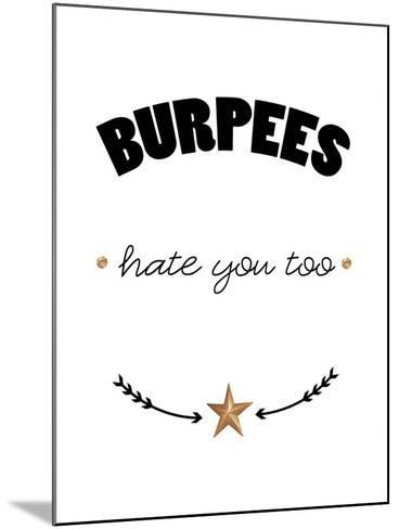 Burpees hate you too-Cheryl Overton-Mounted Giclee Print