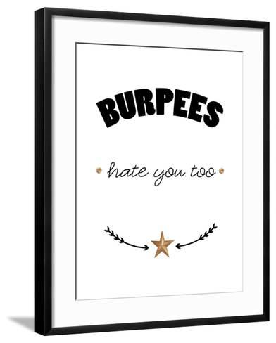 Burpees hate you too-Cheryl Overton-Framed Art Print