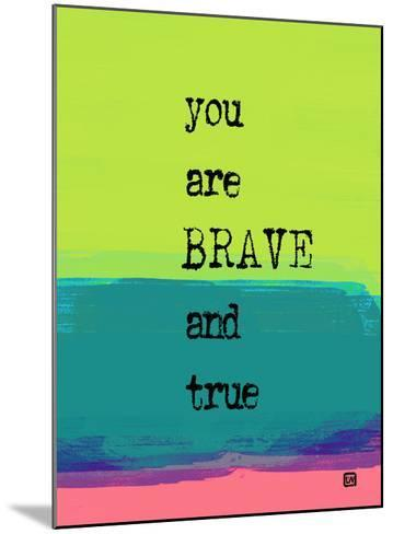 You are Brave and True-Lisa Weedn-Mounted Giclee Print