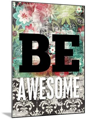 Be Awesome-Cheryl Overton-Mounted Giclee Print