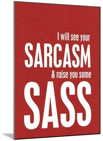 Sarcasm and Sass-Cheryl Overton-Mounted Giclee Print
