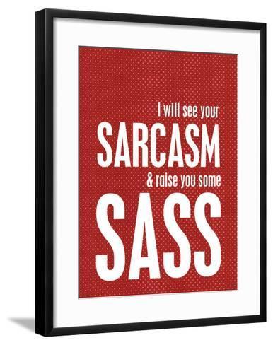 Sarcasm and Sass-Cheryl Overton-Framed Art Print