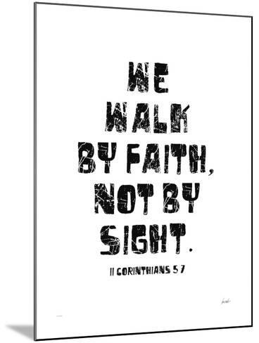 We Walk By Faith Not by Sight-Lisa Weedn-Mounted Giclee Print