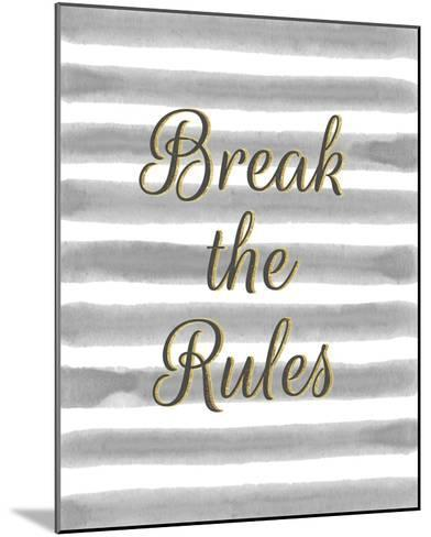 Break the Rules-Lottie Fontaine-Mounted Giclee Print