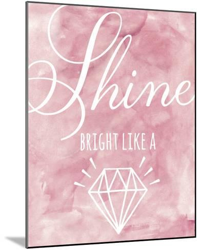 Shine Bright-Lottie Fontaine-Mounted Giclee Print