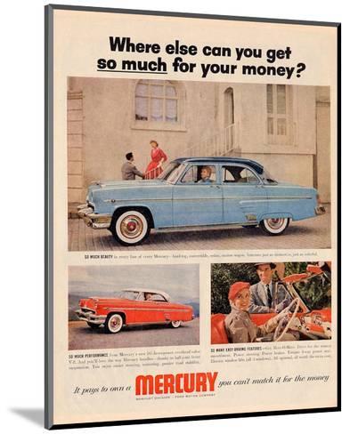1954 Mercury - Where Else…--Mounted Art Print