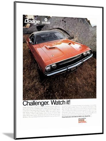 1970 Dodge Challenger-Watch It!--Mounted Art Print