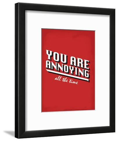 You Are Annoying All The Time - Tommy Human Cartoon Print-Tommy Human-Framed Art Print