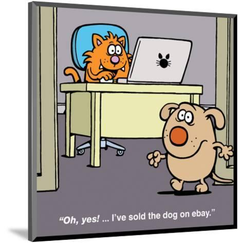 Sold the Dog on Ebay - Antony Smith Learn To Speak Cat Cartoon Print-Antony Smith-Mounted Art Print