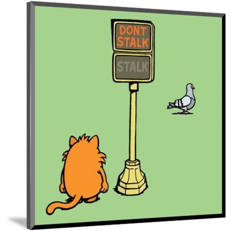 Dont Stalk- Stalk - Antony Smith Learn To Speak Cat Cartoon Print-Antony Smith-Mounted Art Print