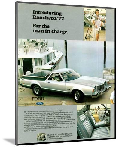 Ford 1977 Ranchero - in Charge--Mounted Art Print
